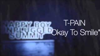 T-Pain - Okay To Smile