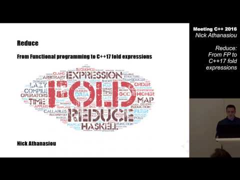 Reduce: From functional programming to C++17 Fold expressions - Nikos Athanasiou - Meeting C++ 2016