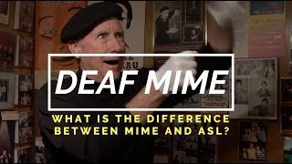 Deaf Mime: What Is The Difference Between ASL And Mime?