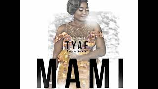 Download Video TYAF-MAMI MP3 3GP MP4