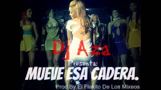 Dj Aza Mueve Esa Cadera Prod By El Flakito De Los Mixeos