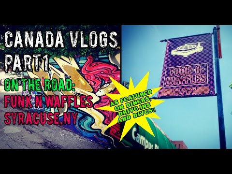 Funk n Waffles (Syracuse, NY)  | Canada Vlog (Part 1)