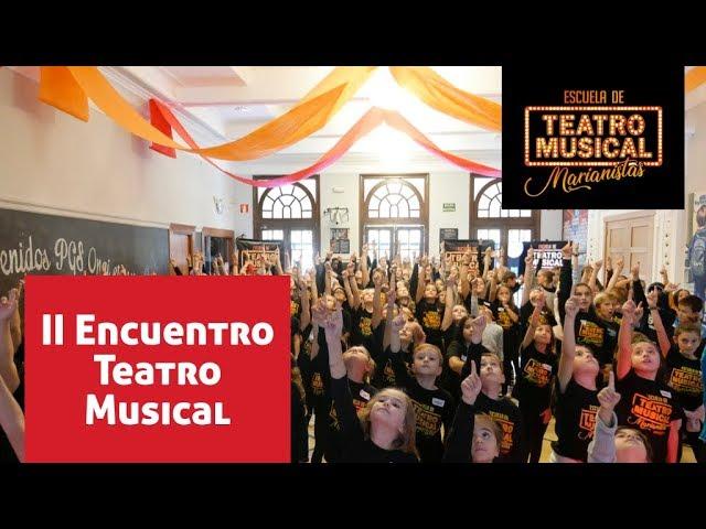 II ENCUENTRO TEATRO MUSICAL MARIANISTAS