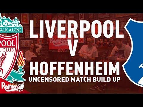 Liverpool v 1899 Hoffenheim | Uncensored Match Build Up Show