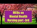 MCQs on Psychiatric or Mental Health Nursing part 3rd