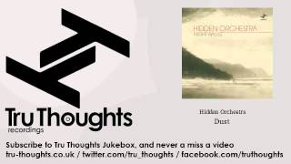 Hidden Orchestra - Dust - Tru Thoughts Jukebox