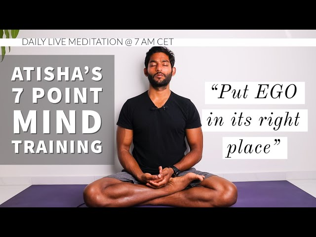 #16. Put Ego in its right place | Atisha's 7 Point Mind Training