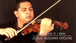 Creo en ti - Reik (violin cover)