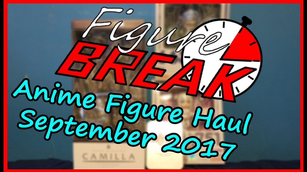 Everything Is Now Clear To Me September Anime Figure Haul 2017