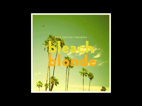 This Century - Bleach Blonde