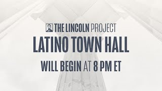 The Lincoln Project: Latino Town Hall