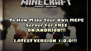 How To Make Your Own MCPE Server For FREE (MCPE 1.0.0) - Minecraft PE (Pocket Edition)