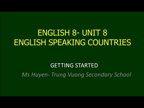 ENGLISH 8  UNIT 8 : ENGLISH SPEAKING COUNTRIES -Getting started- Tiếng Anh cô Huyền