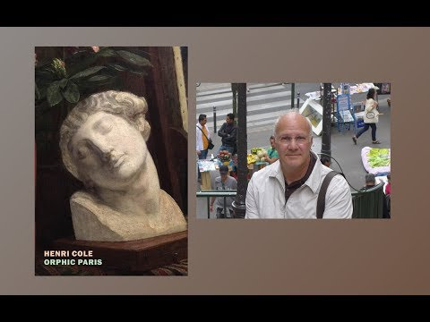 Orphic Paris with Author Henri Cole in conversation with Mark Calkins