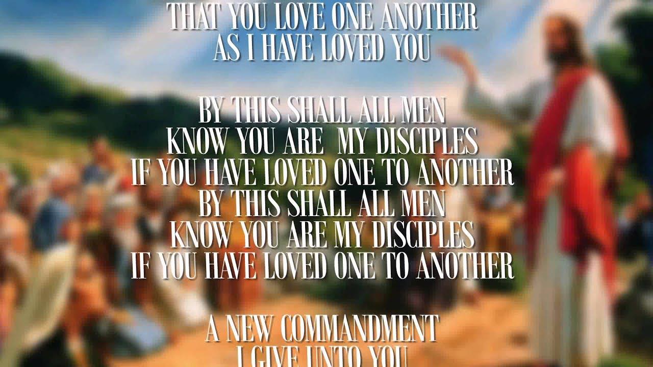 A New Commandment I Give Unto You - YouTube