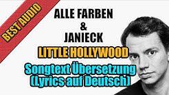 Little Hollywood Von Alle Farben & Janieck - Songtext Übersetzung (Lyrics auf Deutsch)