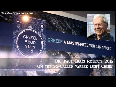 "Dr. Paul Craig Roberts 2015 : On the So-Called ""Greek Debt Crisis"""