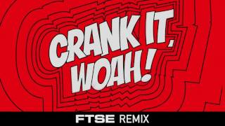 Kideko & George Kwali - Crank It (Woah!) feat. Nadia Rose & Sweetie Irie (FTSE Remix)