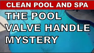 Pool Plumbing Mystery | The Case Of The Missing Valve Handle