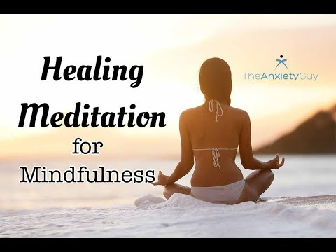 Healing Meditation For Mindfulness, Stress And Anxiety