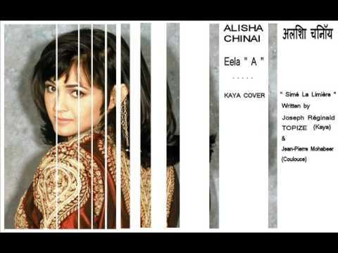 "Eelé "" A "" (Simé La Limière) - Alisha Chinai अलिशा चिनॉय (Kaya Cover)"