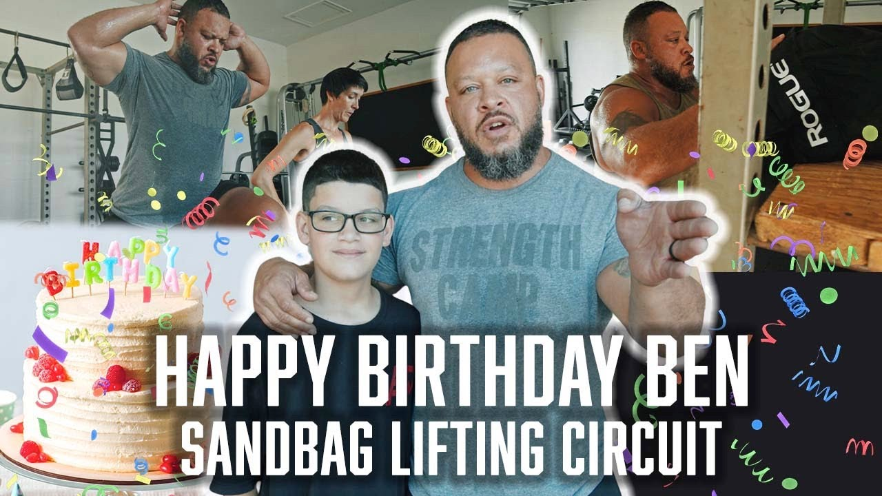 Happy Birthday Ben + Sandbag Lifting Circuit