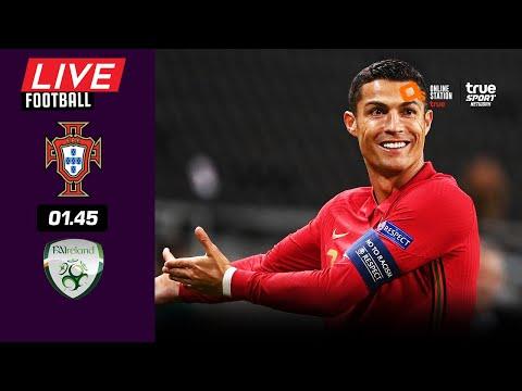🔴 LIVE FOOTBALL : โปรตุเกส 2-1 ไอร์แลนด์ ฟุตบอลโลกรอบคัดเลือกพากย์ไทย 1-9-64