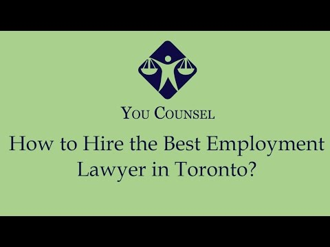 How to Hire the Best Employment Lawyer in Toronto?