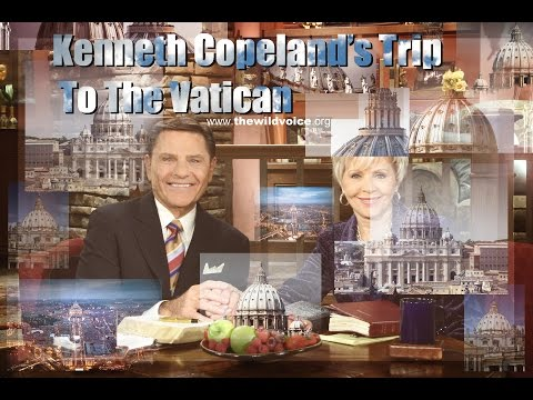 Kenneth Copeland's Trip to the Vatican