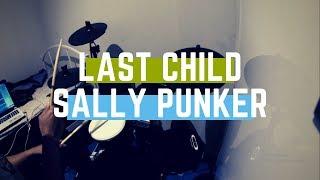 Last Child - Sally Punker (Drum Cover by AntoNesia)