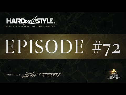 Episode 72 - Art of Creation Special | HARD with STYLE | Presented by Headhunterz & Wildstylez