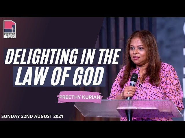 Delighting in the Law of God | Preethy Kurian | 22nd August 2021