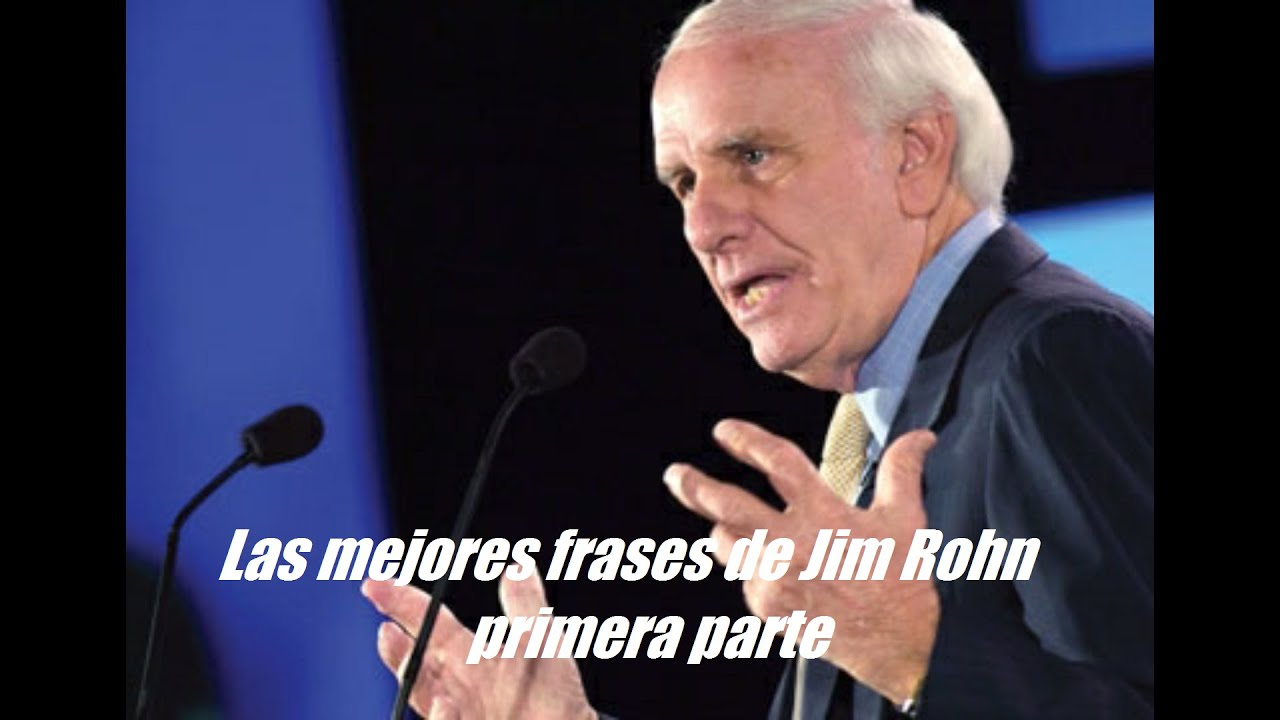 Las Mejores Frases De Jim Rohn
