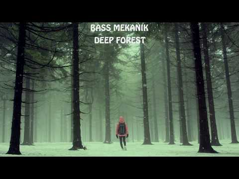 BASS MEKANIK  DEEP FOREST NEW