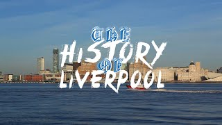 The History of Liverpool (Full Documentary)