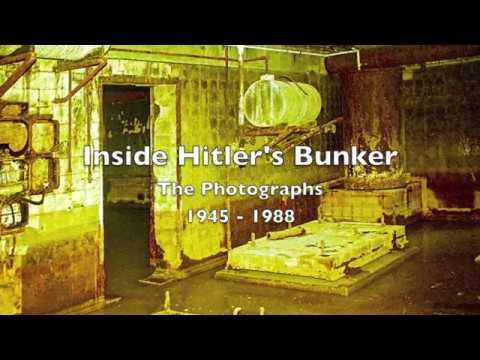 Inside The Fuhrerbunker - The Photographs 1945 - 1988