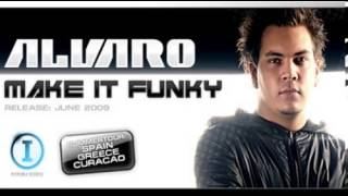 Alvaro - Make It Funky (Original Mix)