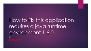 How to Fix this application requires a java runtime environment 1 6 0 _Window 8 And 10