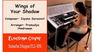 (Yamaha Electone Stagea ELS-02C) Wings Of Your Shadow - Isyana Sarasvati
