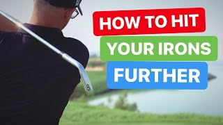 HOW TO HIT YOUR IRONS FURTHER GOLF LESSON