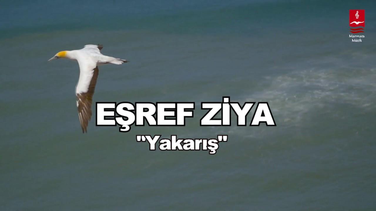"""EŞREF ZİYA  """"YAKARIŞ"""""""
