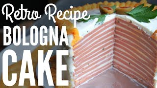 BOLOGNA CAKE Retro Recipe | You Made What?!