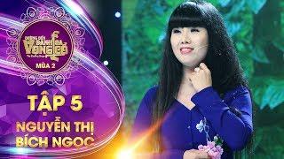Đường đến danh ca vọng cổ 2 | tập 5: Nguyễn Thị Bích Ngọc - Lá trầu xanh