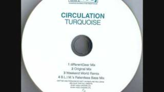 Circulation - Turquoise (Different Gear Mix)