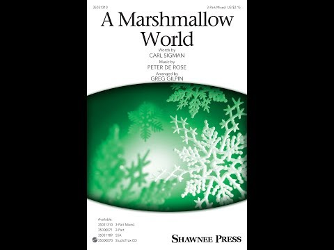A Marshmallow World (3-Part Mixed) - Arranged by Greg Gilpin