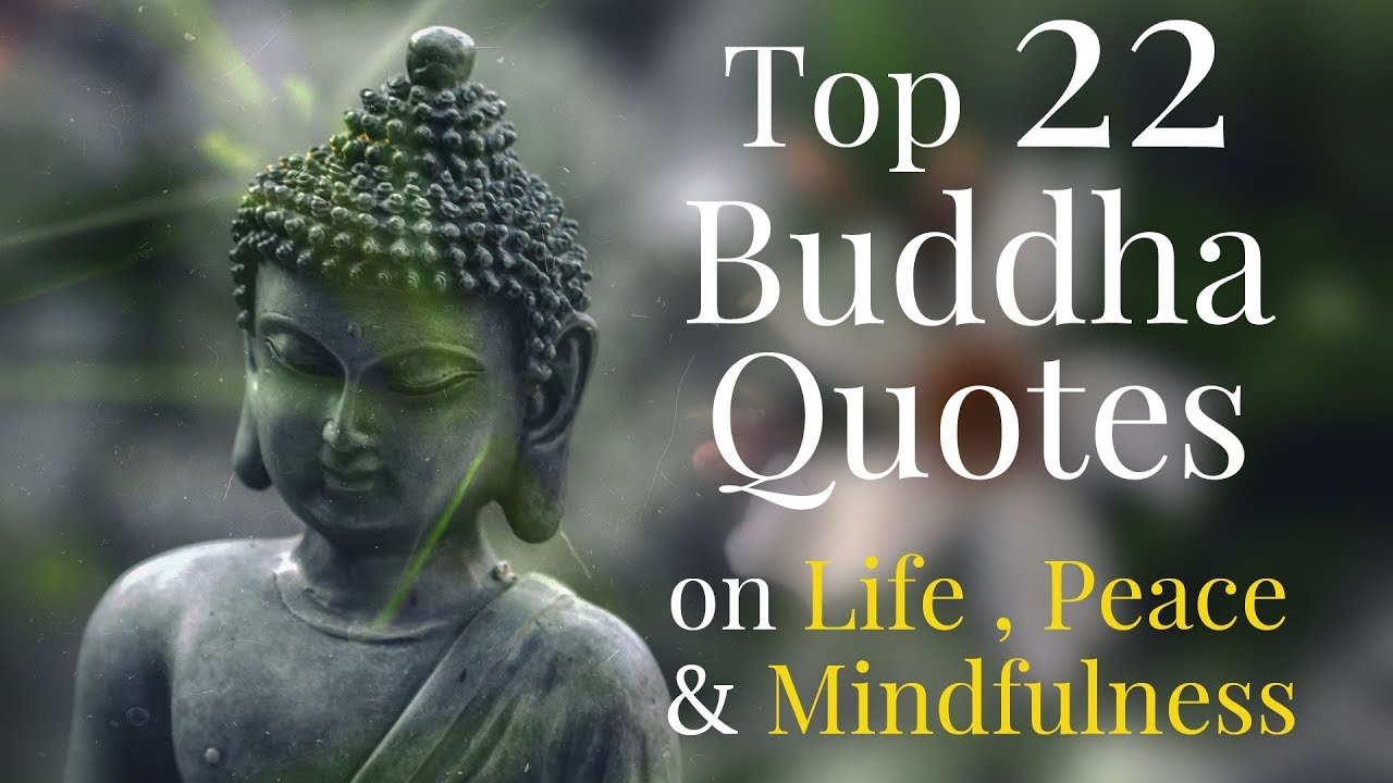 Top 22 Gautama Buddha Quotes On Life Peace And Mindfulness Youtube