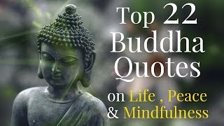 Top 22 Gautama Buddha Quotes on Life, Peace and Mindfulness