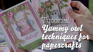Yummy owl techniques for papercrafts cards scrapbooks and art journals