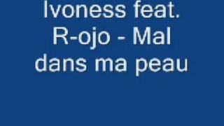 Ivoness feat. R-ojo - Mal dans ma peau.wmv
