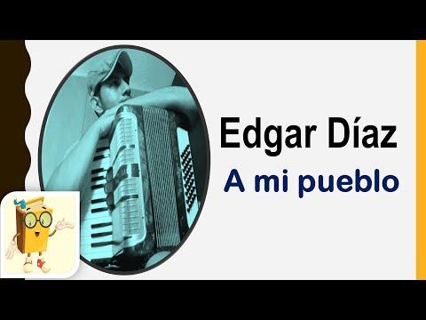 A mi pueblo-Edgar Díaz